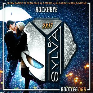 Clean Bandit ft Sean Paul & Anne Marie Vs Alcaraz Vs Kbn NoOne - Rockabye (Da Sylva Bootleg)