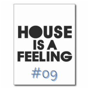 House Is A Feeling #09 - [MixTape / PodCast]