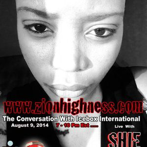 The Conversation With Icebox International & Guest Shie on  Zionhighness Radio