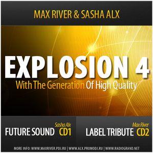 Sasha Alx & Max River - Explosion 4 (Mix One - Sasha Alx's Future Sound)
