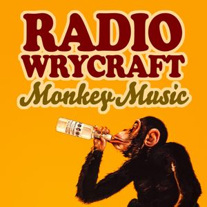 Radio Wrycraft Special: Monkey Music