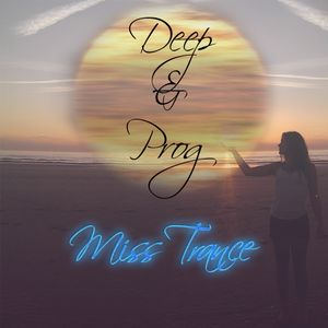 Deep & Prog Mix by Miss Trance