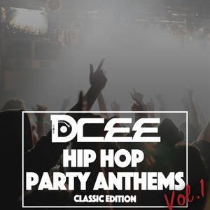 Hip Hop Party Anthems Vol.1 [Classic Edition] | @DJDCEE