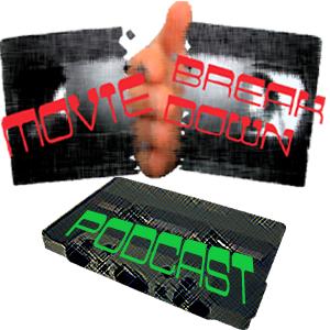 Movie Breakdown Podcast ep. 1