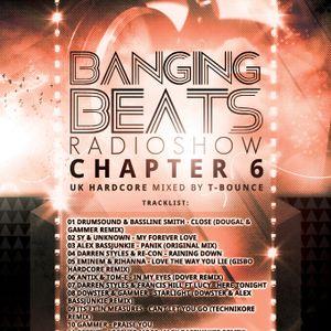 Banging Beats Radio Show - Chapter 6 - UK Hardcore Mixed By T-Bounce