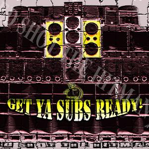Ed Shot The Hitman - Get Ya Subs Ready #1