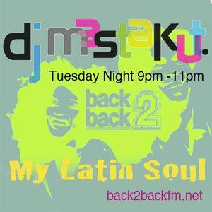 My Latin Soul :DJ Mastakut on Back2Backfm.net 2019/05/14