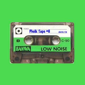 Pholk Tape #6