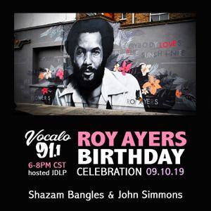 Roy Ayers B Day Celebration on Vocalo Radio 91.1fm - DJ Shazam Bangles 09.10.19 A