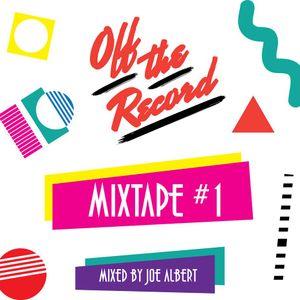 Off The Record - Mixtape #1 - Joe Albert
