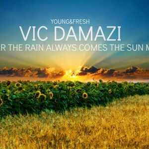 Damazi Young&Fresh-After The Rain Always Comes The Sun(October 2012 Mix)