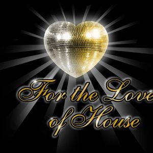 For The Love Of House Radioshow 01/2013