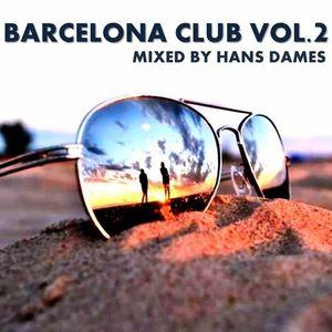 Barcelona Club 2012 mixed by Hans Dames Vol.2