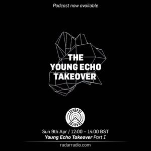 Young Echo Takeover Part I - 9th April 2017