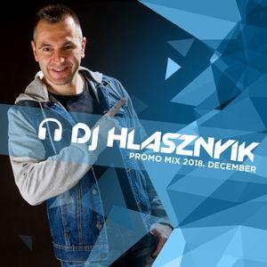 Dj Hlasznyik - Promo Mix 2018 December [www.djhlasznyik.hu]