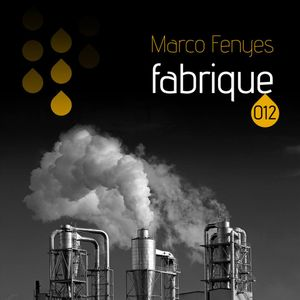 Fabrique #012 with Marco Fenyes