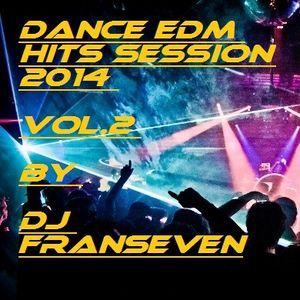 Dance EDM Hits Session 2014 Vol.2 by Dj FranSeven