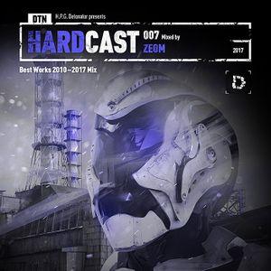 VA - DTN HARDCAST 007: ZEOM - Best Works 2010-2017 Mix (2017)