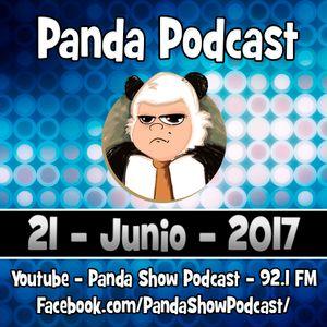 Panda Show - Junio 21, 2017 - Podcast