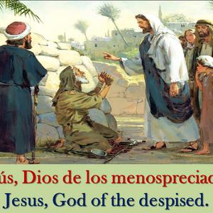 Jesús, el Dios de los menospreciados.