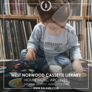 2017.01: HOUSE MUSIC ARCHIVES (30 Years) / West Norwood Cassette Library (Balamii Radio)