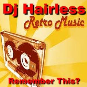 Dj Hairless - Remember this???
