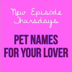 Episode 21 - Pet Names for Your Lover