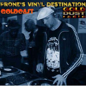 Prone's Vinyl Destination  Goldcast 8-10-17