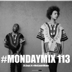 "#MondayMix 113 by @dirtyswift ""#WeCainfriMane"" - 29.Sept.2014 (Live Mix)"