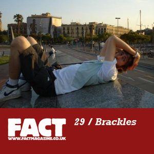 FACT Mix 29: Brackles