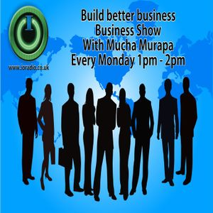 Build a Better Business with Mucha Murapa on IO Radio 191216