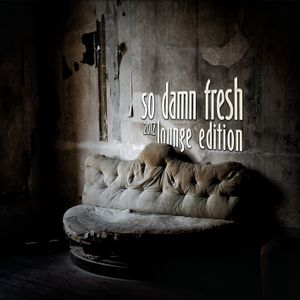 So Damn Fresh - Lounge Edition (vol.1)