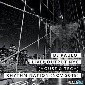 """DJ PAULO LIVE @ OUTPUT NYC (House & Tech) """"Rhythm Nation'"""" (Nov 2018)"""