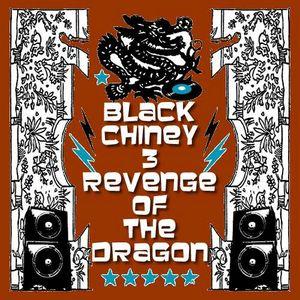 BLACK CHINEY - The Revenge Of The Dragon - Volume 3