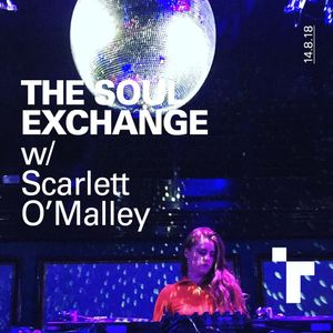 The Soul Exchange with Scarlett O'Malley - 14 August  2018