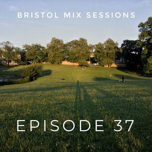 Bristol Mix Sessions - Episode 37
