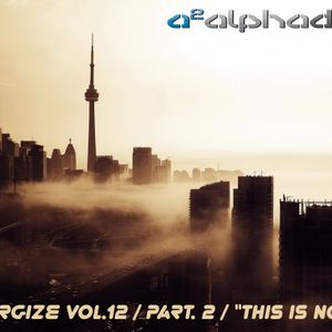 Alpha Duo - Energize Vol.12 / Part.1 / This Is Now
