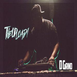 The Upload1(show #5) DJ D*Grind