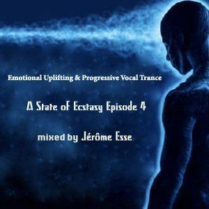 Emotional Uplifting & Progressive Vocal Trance ★ PODCAST A State of Ecstasy E4