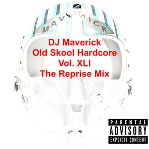 "DJ Maverick Old Skool Hardore Vol. XLI ""The Reprise Mix"""