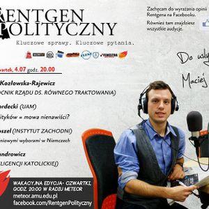 Rentgen Polityczny, 4.07: KOZŁOWSKA-RAJEWICZ, KOSZEL, HORDECKI, ALEXANDROWICZ- cała audycja