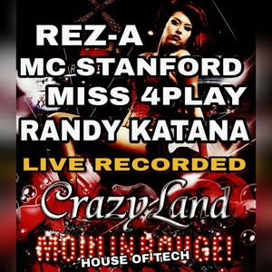 REZ-A|MISS 4PLAY|RANDY KATANA & MC STANFORD LIVE @ CRAZYLAND MOULIN ROUGE - HOUSE OF TECH 2017
