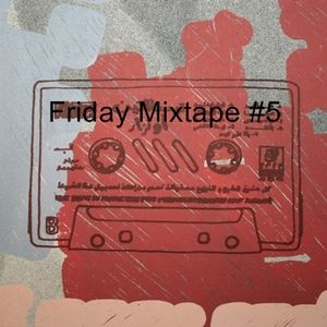 Friday Mixtape #5