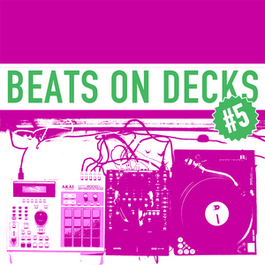Beats On Decks #5