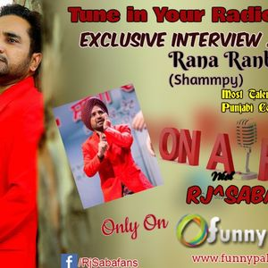Exclusive Interview  Of  Rana Ranbir Singh (shammpy)  By Rj^Saba On Funnypaki