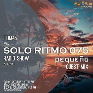 TOM45 pres. SOLO RITMO Radio Show 075 - Pequeno Guest Mix / Beach Grooves Radio