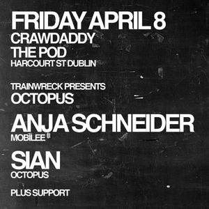 Sian at Octopus presents Anja Schneider & Sian at The Pod, Dublin.