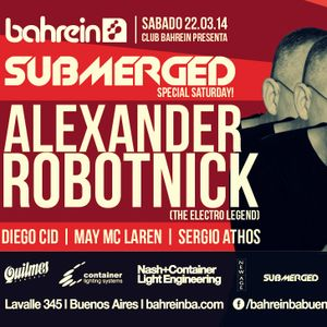 May Mc Laren @ Submerged Special w/ Alexander Robotnick | March 22th, 2014