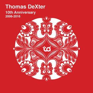 Thomas DeXter 10th Anniversary 2006-2016