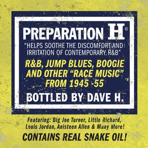 PREPARATION H - R&B, JUMP BLUES & OTHER RACE MUSIC